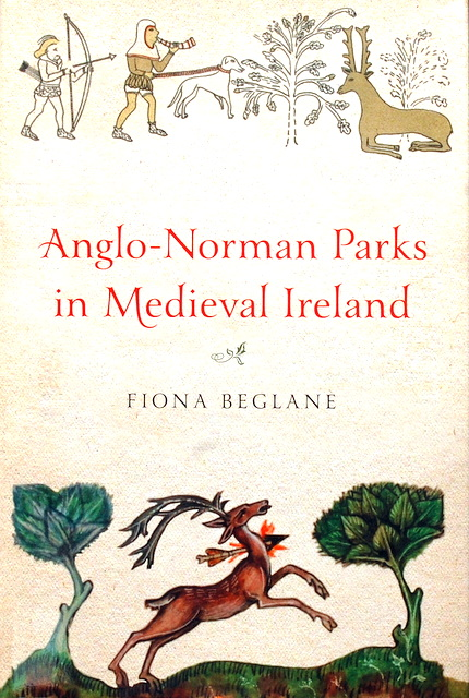 Anglo Norman Parks in Medieval Ireland