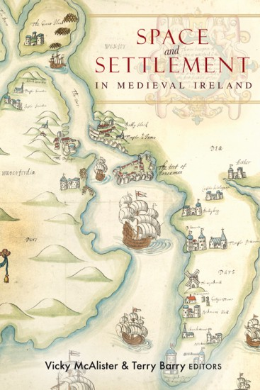 Space and Settlement in Medieval Ireland